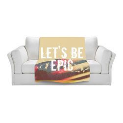 DiaNoche Designs - Throw Blanket Fleece - Lets Be Epic - Original Artwork printed to an ultra soft fleece Blanket for a unique look and feel of your living room couch or bedroom space.  DiaNoche Designs uses images from artists all over the world to create Illuminated art, Canvas Art, Sheets, Pillows, Duvets, Blankets and many other items that you can print to.  Every purchase supports an artist!