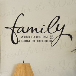Decals for the Wall - Wall Decal Sticker Quote Vinyl Art Lettering Family Bridge to our Future F71 - This decal says ''Family, a link to the past and a bridge to our future''