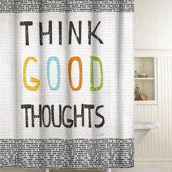 None - Think Good Thoughts Shower Curtain - This taffeta fabric shower curtain,designed by artist Lisa Weedn,features the uplifting inspirational words 'THINK GOOD THOUGHTS.' This easy-care shower curtain is designed for use with any standard shower curtain rod.