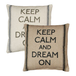 Vintage Sack Pillow - Keep Calm - Pillow Talk - What a perfect way to express yourself! This soft spoken pillow is designed to have the look and feel of laundered, vintage flour sacks. The printing is and ink dye that is absorbed into the fabric leaving an extremely soft and delicate feel. The Message: Keep calm and dream on
