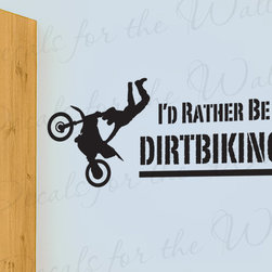 Decals for the Wall - Wall Decal Quote Sticker Vinyl Art I'd Rather be Dirt biking Boy's Room S02 - This decal says ''I'd rather be dirtbiking''