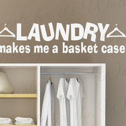 Decals for the Wall - Wall Decal Quote Sticker Vinyl Laundry Makes me a Basket Case Laundry Room LA14 - This decal says ''Laundry makes me a basket case''