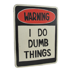 """Zeckos - """"Warning- I Do Dumb Things"""" Wooden Wall Plaque - This wooden wall plaque is a funny addition to bars, dorm rooms, and fraternity houses, and it makes a great gift for That Guy/Girl. It measures 16 inches tall, 12 inches wide, and it easily mounts to the wall with a single nail or screw by the twisted rope hanger on the back. It is hand carved and hand painted."""