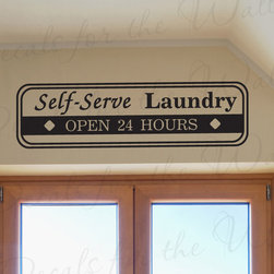 Decals for the Wall - Wall Sticker Decal Quote Vinyl Art Lettering Self-Serve Laundry Mom Mother LA01 - This decal says ''Self-Serve Laundry, Open 24 Hours''