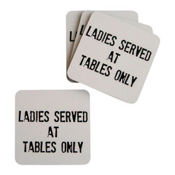 Cool Culinaria - Ladies Served At Tables Only Coasters (Set of 4) - Artwork adapted from an original 1950s Diner sign. Set of four cork-back coasters with a wipe clean hard wearing gloss-finish surface. Made in USA.