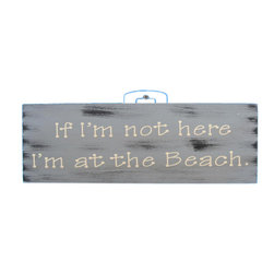 Handcrafted Nautical Decor - Wooden Rustic I'm at the Beach Sign 12'' - Our   Wooden Rustic 'I'm At The Beach Sign 12'' is the perfect choice to display   your affinity for decorating a beach house. Whether placing this sign in a beach   kitchen, using it as a coastal decorating idea, or hanging it up as part of   your beach bedroom decor, one thing is for   certain: you are sure to inject the beach lifestyle into your humble   abode.------    Easily mountable to hang outside or inside--    Solid wood--    Handcrafted and highly detailed--