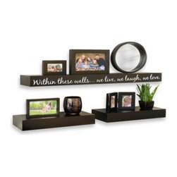 """Artissimo Designs - Inspirational 3-Piece Decorative Shelf Set - These tasteful, decorative shelves can be configured in various ways to enhance the style and design of any interior space. Largest shelf features the inspirational inscription, """"Within these walls… we live, we laugh, we love."""""""