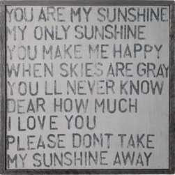 you are my sunshine wall art - A favorite among Houzz users, this stenciled song lyric artwork has a great composition and message, perfect for tots or grown-ups.