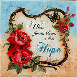 "Tile Art Gallery - Hope - Inspirational Ceramic Tile Accent - This is a beautiful sublimation printed ceramic tile entitled ""Hope"" by artist Janet Tava. The inscription reads: ""When flowers bloom, so does hope."""