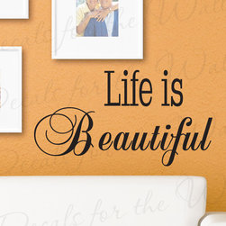 Decals for the Wall - Wall Decal Quote Sticker Vinyl Art Removable Mural Letter Life is Beautiful I74 - This decal says ''Life is Beautiful''