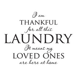Wallquotes.com - Thankful For The Laundry Wall Quotes Decal, Black - I am thankful for all this Laundry It means my Loved ones are here at home