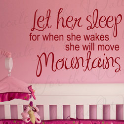 Decals for the Wall - Wall Sticker Decal Quote Vinyl Art Let Her Sleep She Will Move Mountains B02 - This decal says ''Let her sleep, for when she wakes she will move mountains''