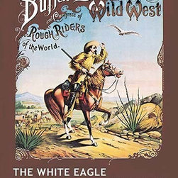"Buyenlarge.com, Inc. - Buffalo Bill: the White Eagle - Paper Poster 12"" x 18"" - Another high quality vintage art reproduction by Buyenlarge. One of many rare and wonderful images brought forward in time. I hope they bring you pleasure each and every time you look at them."