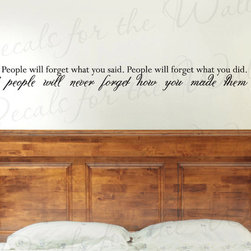 Decals for the Wall - Wall Sticker Decal Quote Vinyl Lettering Graphic How You Make People Feel J96 - This decal says ''People will forget what you said. People will forget what you did. But people will never forget how you made them feel.''