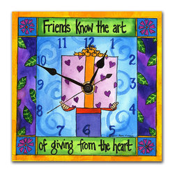 """Friends Wall Clock - The Friends Clock is hand made in our studio, from a print of an original watercolor which reads """"Friends Know the Art of Giving From the Heart"""". It is dry mounted onto black foam board and heat-sealed with a protective laminate. It looks just like tile but is so light it can be hung on a pushpin, so there's no need to put a nail in your wall. It has a hanger on the back and comes in a gift box. The quartz movement runs on a single AA battery. (Be sure to look for our Friends alarm clock, too!)"""