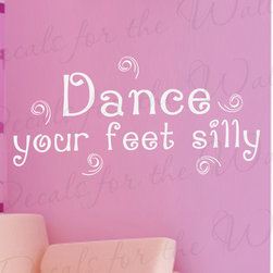 Decals for the Wall - Wall Decal Art Sticker Quote Vinyl Dance Your Feet Silly Dancing Girl's Room K86 - This decal says ''Dance your feet silly''