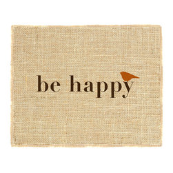 Fiber and Water - Be Happy Burlap Wall Art Decor Unframed 11X14 Art - Be Happy. We love that saying, try to always be happy, no matter what speed bumps come your way. Hand-pressed onto natural burlap using water-based inks. All frames are fully assembled, ready to hang! Framing optional, Made in the USA. INK COLOR: Dark Brown/ Burnt Orange. MAT COLOR: White