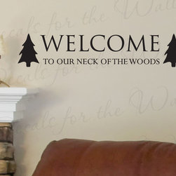 Decals for the Wall - Wall Decal Sticker Quote Vinyl Art Welcome to Our Neck of the Woods Entryway S20 - This decal says ''Welcome to our neck of the woods''