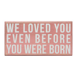 "Box Sign - ""We Loved You"" (Pink) - The Message: We Loved You Even Before You Were Born"