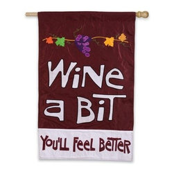 Evergreen Enterprises - Wine a Bit You'll Feel Better Regular Flag - Handcrafted flag made from soft, high-quality special treated fabric. Flag is water repellent and UV resistant to extend life and vibrancy. Spot clean only and line dry. Fade-resistant colors. Tight, detailed stitching. Double-sided, read from both sides.