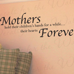 Decals for the Wall - Wall Decal Quote Vinyl Sticker Art Letter Mothers Mom Hold Children's Hearts K03 - This decal says ''Mothers hold their children's hands for a while… their hearts forever''
