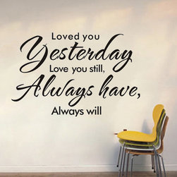 ColorfulHall Co., LTD - Wall Clings Loved You Yesterday Love You Still Always Have Always Will - Wall Clings Loved You Yesterday Love You Still Always Have Always Will