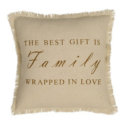 """VHC Brands - Cream Burlap Family Pillow - This burlap pillow measures 16""""x16"""", is 100% woven cotton. This pillow is creme cotton woven burlap with a stenciled saying """"The best gift is Family wrapped in Love"""" accented with a fringed edge. The back features a 3"""" overlap with 2-buttons to conceal pillow insert. Spot clean with a damp cloth."""