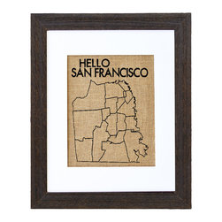 Fiber and Water - Hello San Francisco Art - A salute to a place with a style and character all its own, this eclectic print is hand-pressed onto natural burlap to give it a unique natural texture. A distressed black wood frame and clean white matte complete the contemporary, rustic-chic look.
