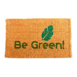 "CocoMatsNMore - CocoMatsNMore Be Green Design Coco Doormats - 18"" X 30"" - Eco-friendly Coco Mat are hand-woven and  made from 100% natural coir . These coco doormats are designed to last for a long time and are easy to maintain and clean by either shaking or hosing it down. Designed with fade-resistant dyes they are durable enough to withstand the harshness of weather and look good througout the year. Furthermore, they keep your house clean by doing a fabulous job of trapping the dirt, mud and debris right at the doorstep."