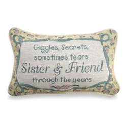 Manual Woodworkers & Weavers Inc. - Sister and Friend Decorative Toss Pillow - This lovely toss pillow says a multitude of feelings and expresses to a sister how important she is to you.