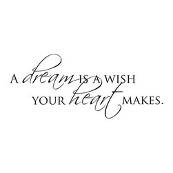 None - Vinyl Attraction 'A Dream Is A Wish Your Heart Makes' Vinyl Wall Art - Express a warm sentiment right on your wall with this vinyl wall art. The matte black lettering easily applies to any wall or flat surface in your home,and it can be removed and replaced as you like when you change your decor or need to repaint a room.