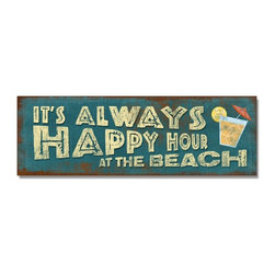 Handcrafted Nautical Decor - Wooden Rustic Its Always Happy Hour at the Beach Sign 16'' - Our   Wooden Rustic Its Always Happy Hour at the Beach Sign 10'' is the perfect choice to  display  your affinity for decorating a beach house. Place this sign in a  beach  kitchen, use as a coastal decorating idea, or hang this up as  part of  your beach bedroom decor. Given all the options, one thing is  for  certain, you are sure to inject the beach lifestyle into your  humble  abode.------    Easily mountable to hang outside or inside--    Made from high quality wood--    Sign says ''Its Always Happy Hour at the Beach'' and displays a cocktail--    --