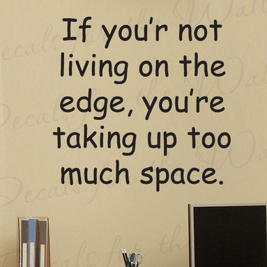 Decals for the Wall - Wall Decal Sticker Quote Vinyl Art Lettering Removable Live Life on the Edge J48 - This decal says ''If you're not living on the edge, you're taking up too much space.''