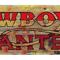 Red Horse Signs - Vintage Signs owboy Wanted - Rein  in  all  available  ranch  hands  with  this  western  Cowboy  Wanted  sign  on  real  wood.  Printed  directly  to  distressed  wood  this  rustic  sign  measures  9x20  and  promises  to  bring  a  special  western  flair  to  any  room.