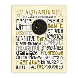 Aquarius • Zodiac Typography Print , 11x14 - Designed with a snug-fit full page of typography, this print highlights the positive traits that are commonly associated with each astrological sign. A unique medallion in the center features a custom designed constellation graphic. The zodiac sign symbol punctuates the last line. A sprinkling of stars, fun lettering and neutral colors make this easy to hang with different decor styles. Gold & black on ivory.