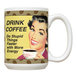 001-Drink Coffee Mug - 15 oz. Ceramic Mug. Dishwasher and microwave safe It has a large handle that's easy to hold.  Makes a great gift!