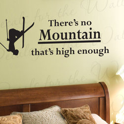 Decals for the Wall - Wall Decal Quote Vinyl Sticker Art Lettering No Mountain High Enough Skiing S22 - This decal says ''There's no mountain that's high enough''