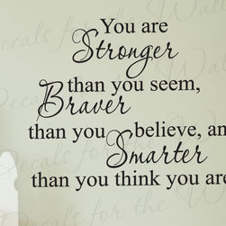 Decals for the Wall - Wall Decal Quote Sticker Vinyl Art Large You are Stronger Braver and Smarter J14 - This decal says ''You are stronger than you seem, braver than you believe, and smarter than you think you are.''