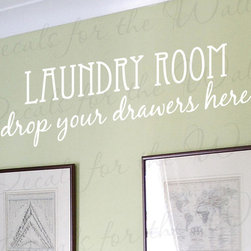 Decals for the Wall - Wall Decal Quote Sticker Vinyl Art Laundry Room Drop Your Drawers Here LA05 - This decal says ''Laundry Room, drop your drawers here''