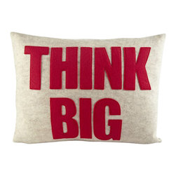 alexandra ferguson - Alexandra Ferguson 'Think Big' Pillow, Red/Oatmeal - Our THINK BIG pillow by Alexandra Ferguson says Big destinies start with big thoughts. It brings a smile to your face (and theirs!) with Alexandra's playful typography pillows made of environmentally conscious products such as felt created from post-consumer recycled water bottles.