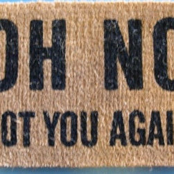 "CocoMatsNMore - Oh No Not You Again Doormats - 22"" x 36"" - Eco-friendly Coco Mat are hand-woven and  made from 100% natural coir . These coco doormats are designed to last for a long time and are easy to maintain and clean by either shaking or hosing it down. Designed with fade-resistant dyes they are durable enough to withstand the harshness of weather and look good througout the year. Furthermore, they keep your house clean by doing a fabulous job of trapping the dirt, mud and debris right at the doorstep."