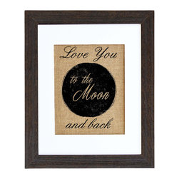 Fiber and Water - Love You To The Moon Art - What a charming, romantic sentiment for your favorite setting! The message is heavenly, the colors are earthy, and the artwork is printed in the U.S.