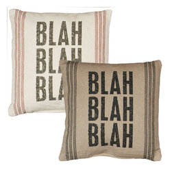 Vintage Sack Pillow - Blak - Pillow Talk - What a perfect way to express yourself! This soft spoken pillow is designed to have the look and feel of laundered, vintage flour sacks. The printing is and ink dye that is absorbed into the fabric leaving an extremely soft and delicate feel. The Message: Blah Blah Blah