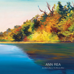 Ann Rea - An Artist's Diary the Russian River - Memories of California's Russian River, delivered to your door.