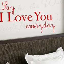 Decals for the Wall - Wall Sticker Decal Quote Vinyl Art Lettering Say I Love You Everyday Bedroom L03 - This decal says ''Say I love you everyday''