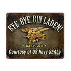 Past Time Signs - Bye Bye Bin Laden Vintage Metal Sign - From the 7.62 Design licensed collection, this vintage metal sign is hand made with pride in the USA using heavy gauge American steel. The high-resolution graphics are sublimated and powdercoated for a long-lasting durable finish and a great vintage look & feel. This Supersize version is the largest that our machines can handle. The combination of size and graphics are simply incredible. It's perfect for your %customfield:genre% Man Cave, Game Room, Office, or anywhere you want to show love for your favorite things.