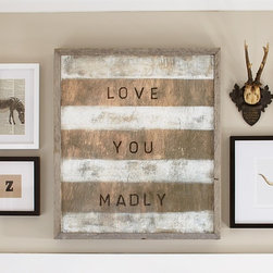 Love You Madly Art - Three simple words bring such happiness to the one who says them and to the one who hears them. Our artwork will keep the words close to your child's heart.