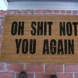 "CocoMatsNMore - Oh Shit Not You Again Doormats - 22"" x 36"" - Eco-friendly Coco Mat are hand-woven and  made from 100% natural coir . These coco doormats are designed to last for a long time and are easy to maintain and clean by either shaking or hosing it down. Designed with fade-resistant dyes they are durable enough to withstand the harshness of weather and look good througout the year. Furthermore, they keep your house clean by doing a fabulous job of trapping the dirt, mud and debris right at the doorstep."