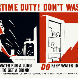 Your Wartime Duty! Don't Waste Water Do Not Let Water Run... Print - Your Wartime Duty! Don't waste water Do not let water run a long time to get a drink : Do keep water in icebox instead. Created by Earl Kerkam for the Federal Art Project New York, NYC WPA War Services betweem 1941 and 1943. Original designed as a color silkscreen.