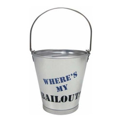 WL - 4.25 Inch Where's My Bailout? Aluminum Silver Bucket Piggy Bank - This gorgeous 4.25 Inch Where's My Bailout? Aluminum Silver Bucket Piggy Bank has the finest details and highest quality you will find anywhere! 4.25 Inch Where's My Bailout? Aluminum Silver Bucket Piggy Bank is truly remarkable.